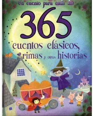 365 CUENTOS CLASICOS, RIMAS Y OTRAS HISTORIAS (GF)