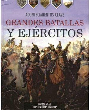 GRANDES BATALLAS Y EJERCITOS (ACONTECIMIENTOS CLAVE)