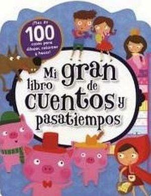 MI GRAN LIBRO DE CUENTOS Y PASATIEMPOS