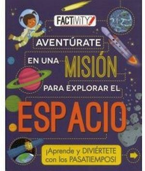FACTIVITY -AVENTURATE EN UNA MISION PARA EXPLORAR EL ESPACIO-