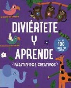DIVIERTETE Y APRENDE -PASATIEMPOS CREATIVOS-
