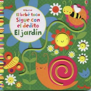 BEBE TOCA  -SIGUE C/EL DEDITO: EL JARDIN-