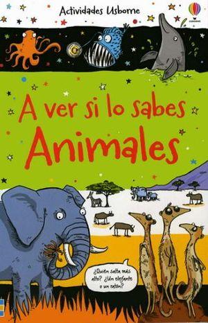 A VER SI LO SABES   -ANIMALES-