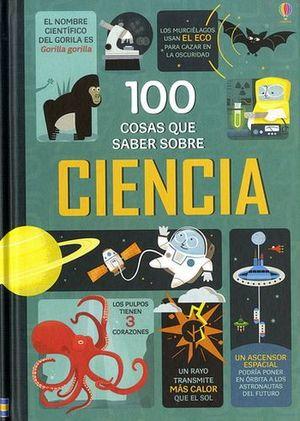 100 COSAS QUE SABER SOBRE CIENCIA         (EMPASTADO)