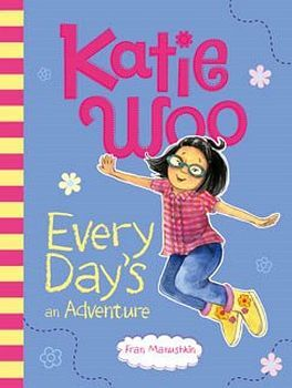 KATIE WOO EVERY DAY'S AN ADVENTURE