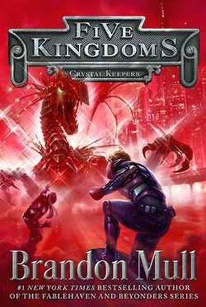 FIVE KINGDOMS # 3: CRYSTAL KEEPERS