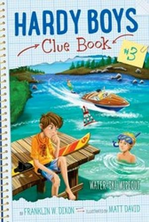 WATER-SKI WIPEOUT (HARDY BOYS CLUE BOOK # 3)
