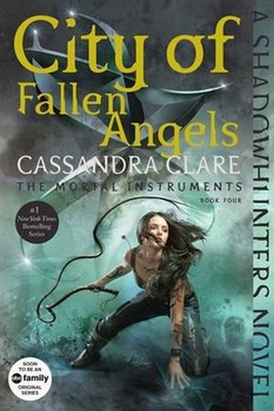CITY OF FALLEN ANGELS (MORTAL INSTRUMENTS #4)