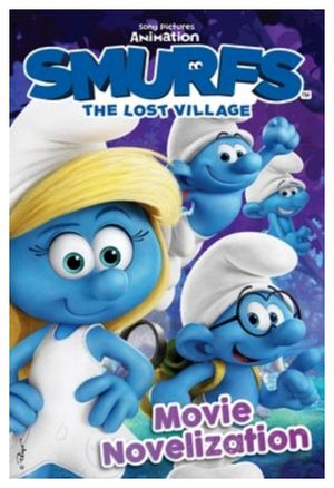 SMURFS THE LOST VILLAGE: MOVIE NOVELIZATION