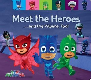 MEET THE HEROES...AND THE VILLANS, TOO!