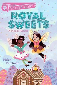 ROYAL SWEETS: A ROYAL RESCUE