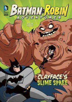 BATMAN & ROBIN ADVENTURE: CLAYFACE'S SLIME SPREE