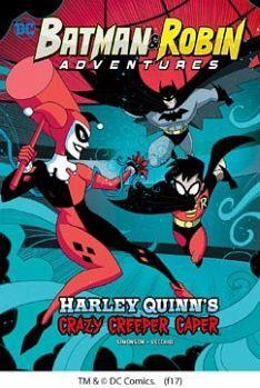 BATMAN & ROBIN ADVENTURES: HARLEY QUINN'S CRAZY CREEPER CAPER