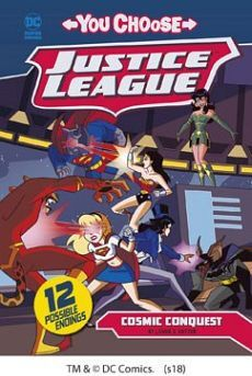 YOU CHOOSE STORIES JUSTICE LEAGUE: COSMIC CONQUEST