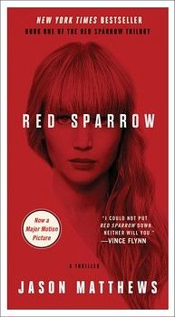 RED SPARROW TRILOGY # 1: RED SPARROW (MEDIA TIE-IN)