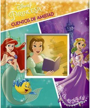 DISNEY PRINCESA -CUENTOS DE AMISTAD-