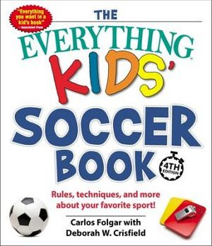 THE EVERYTHING KID'S SOCCER BOOK 4TH ED