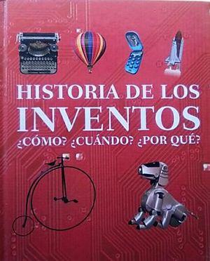 HISTORIA DE LOS INVENTOS ¿COMO? ¿CUANDO? ¿POR QUE?