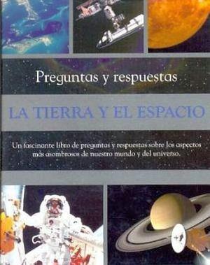 PREGUNTAS Y RESPUESTAS -LA TIERRA Y EL ESPACIO-