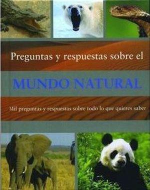 PREGUNTAS Y RESPUESTAS SOBRE EL MUNDO NATURAL
