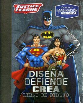 DISEÑA DEFIENDE CREA -JUSTICE LEAGUE-       (LIBRO DE DIBUJO)