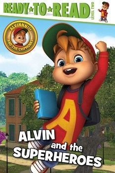 ALVIN AND THE SUPERHEROES  -READY TO READ LEVEL 2-