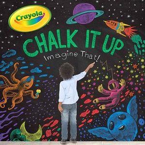 CHALK IT UP: IMAGINE THAT!  CRAYOLA