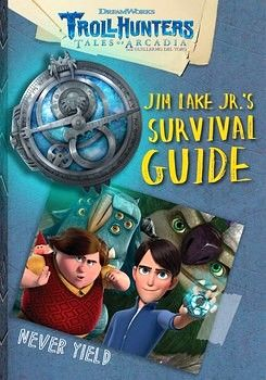 TROLLHUNTERS: JIM LAKE JR'S SURVIVAL GUIDE