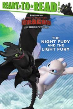 HOW TO TRAIN YOUR DRAGON: THE NIGHT FURY AND THE LIGHT FURY