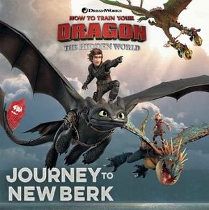 HOW TO TRAIN YOUR DRAGON: JOURNEY TO NEW BERK