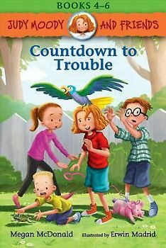 JUDY MOODY AND FRIENDS -COUNTDOWN TO TROUBLE- (BOOKS 4-6)