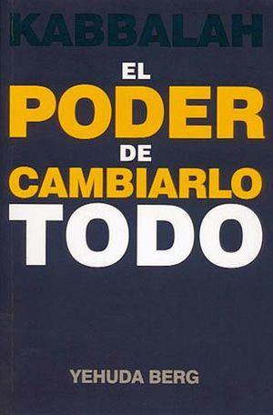 KABBALAH EL PODER DE CAMBIARLO TODO