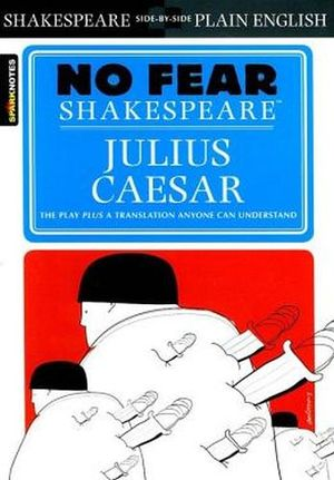 JULIUS CAESAR (NO FEAR SHAKESPEARE STUDY GUIDE)