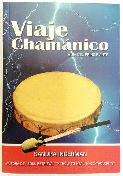 VIAJE CHAMANICO -GUIA DEL PRINCIPIANTE- (C/CD)