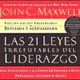 21 LEYES IRREFUTABLES DEL LIDERAZGO (AUDIOLIBRO/10MO.ANIV.)