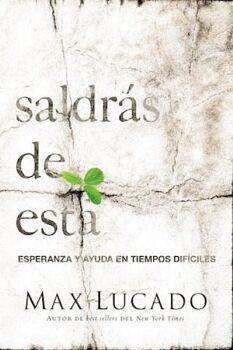 SALDRAS DE ESTA -ESPERANZA Y AYUDA EN TIEMPOS DIFICILES-