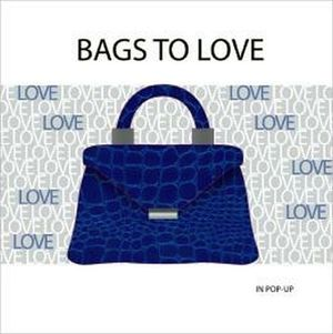 BAGS TO LOVE: IN POP UP