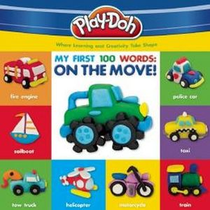 PLAY-DOH MY FIRST 100 WORDS: ON THE MOVE