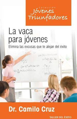 VACA PARA JOVENES, LA -ELIMINA LAS EXCUSAS- (COL.JOVENES)