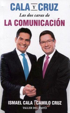 CALA Y CRUZ -LAS DOS CARAS DE LA COMUNICACION-
