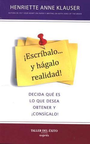 ESCRIBALO Y HAGALO REALIDAD! (EXPRES)