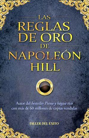 REGLAS DE ORO DE NAPOLEON HILL, LAS