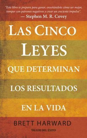 CINCO LEYES QUE DETERMINAN LOS RESULTADOS EN LA VIDA, LAS