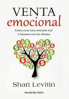 VENTA EMOCIONAL -COMO CREAR UNA CONEXION REAL Y HUM. CON SUS CL.-