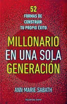MILLONARIO EN UNA SOLA GENERACION -52 FORMAS DE CONSTRUIR-