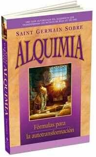 SAINT GERMAIN SOBRE ALQUIMIA -FORMULAS P/LA AUTOTRANSFORMACION-