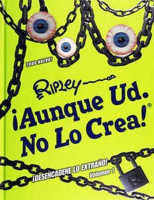 AUNQUE UD. NO LO CREA DE RIPLEY VOL.1 -DESENCADENANDO LO EXTRAÑO-