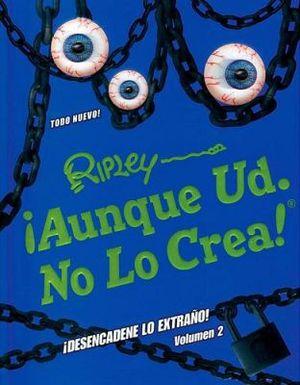 AUNQUE UD. NO LO CREA DE RIPLEY VOL.2 -DESENCADENANDO LO EXTRAÑO-