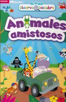 MI PRIMER OBSERVA Y DESCUBRE -ANIMALES AMISTOSOS-