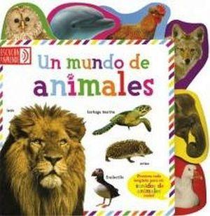 ECUCHA Y APRENDE -UN MUNDO DE ANIMALES-  (C/SONIDOS)
